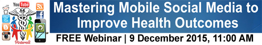 Mastering Mobile Social Media to Improve Health Outcomes
