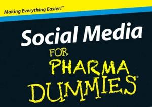 Social Media for Pharma Dummies